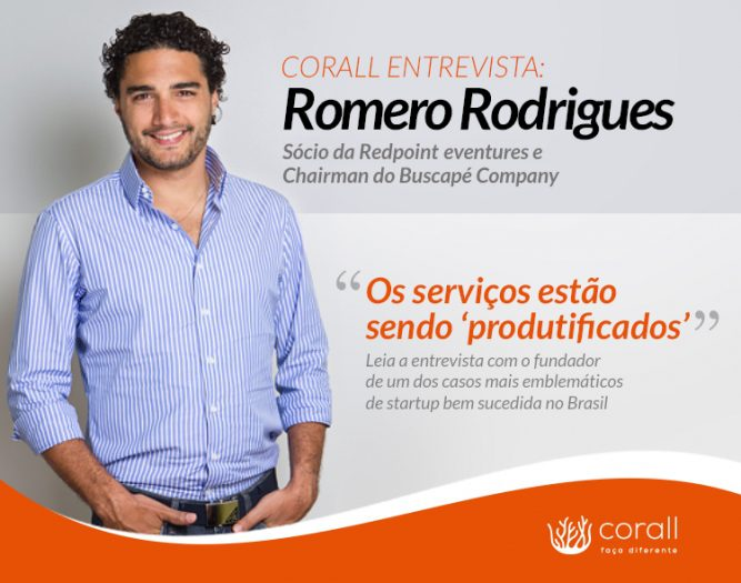 A 'produtificação' dos serviços — entrevista com Romero Rodrigues, ex CEO, fundador e Chairman do…