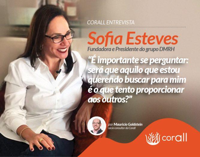 Vivemos uma grande doença corporativa | Sofia Esteves, fundadora e presidente do GrupoDMRH