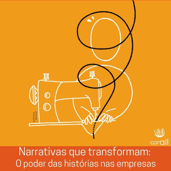 Narrativas que transformam: O poder das histórias nas empresas